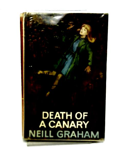 Death of A Canary By Neill Graham