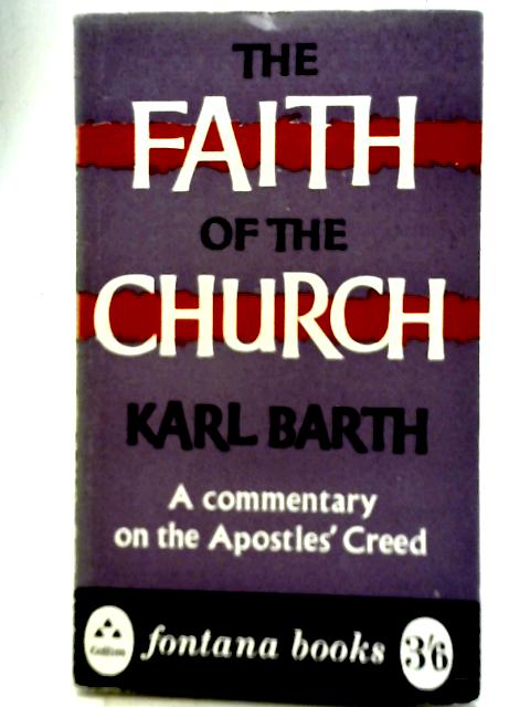 The Faith of The Church By Karl Barth