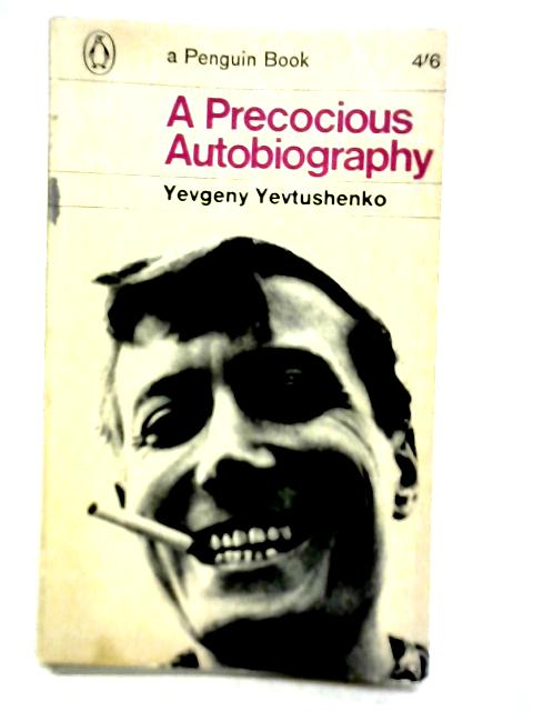 A Precocious Autobiography By Yevgeny Yevtushenko