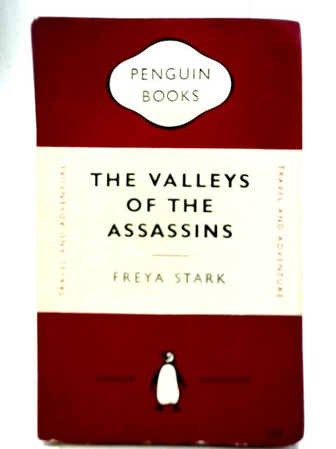 The Valleys Of The Assassins And Other Persian Travels By Freya Stark