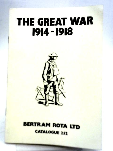 The Great War 1914-1918. Catalogue 252 By Unstated