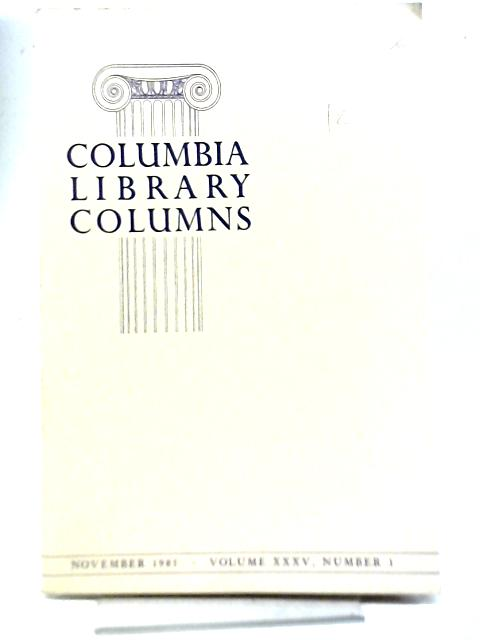Columbia Library Columns Vol XXXV, Number 1, Nov 1985 By Various