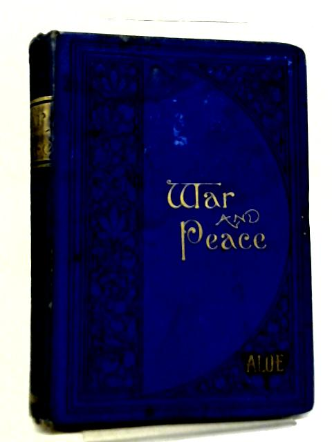 War and Peace: A Tale of The Retreat From Caubul By A.L.O.E.