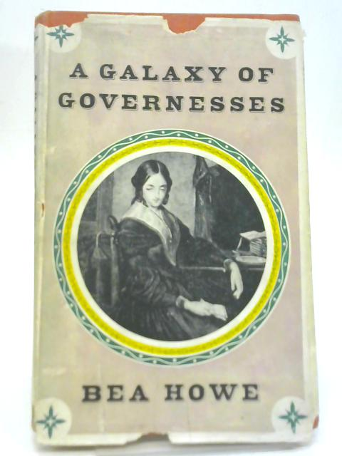 A Galaxy of Governesses By Bea Howe