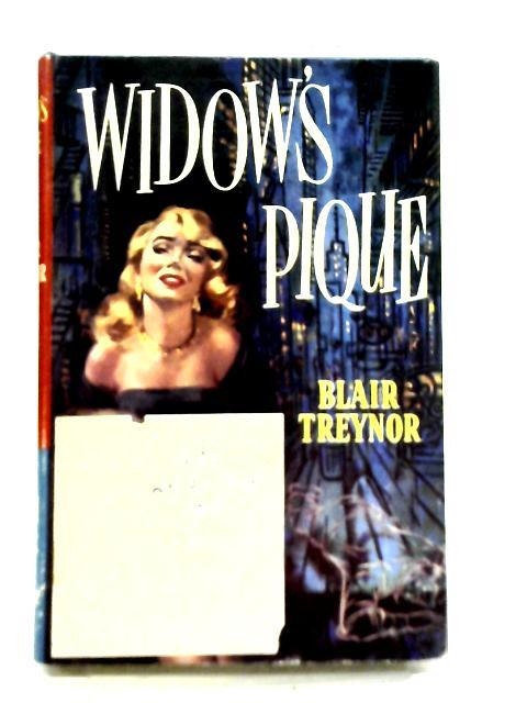 Widow's Pique By Blair Treynor