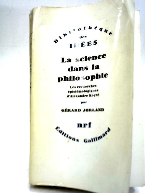 La Science Dans La Philosophie By Grard Jorland
