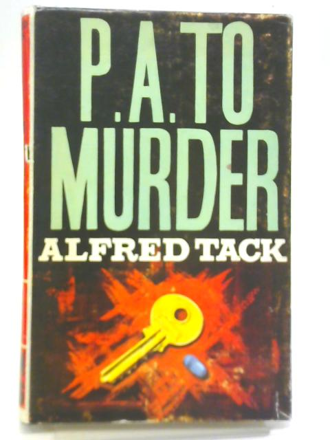 P.A. To Murder By Alfred Tack
