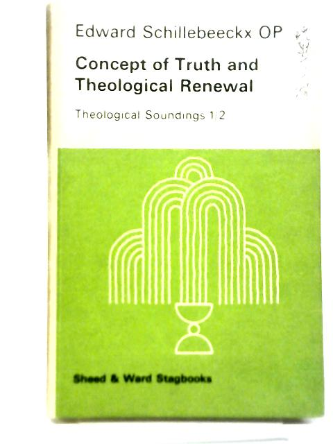 Concept of Truth and Theological Renewal By Edward Schillebeeckx