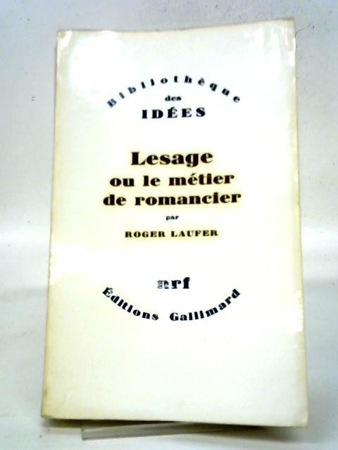 Lesage Ou Le Métier De Romancier (Bibliotheque Des Idees) By Roger Laufer