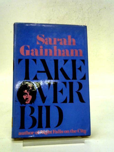Take Over Bid By Sarah Gainham