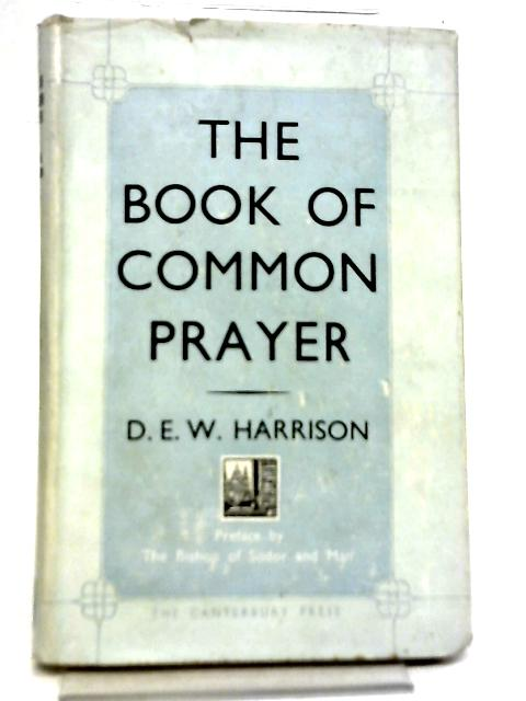 The Book of Common Prayer By D. E. W. Harrison