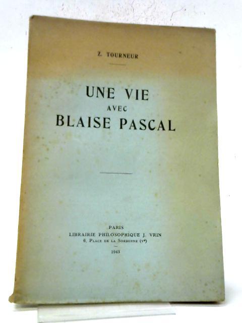 Une Vie Avec Blaise Pascal By Tourneur