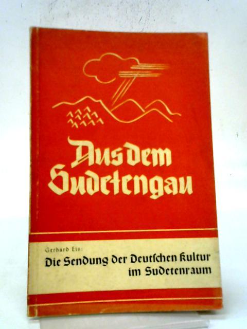 Die Sendung Der Deutschen Kultur Im Sudetenraum By Eis Gerhard