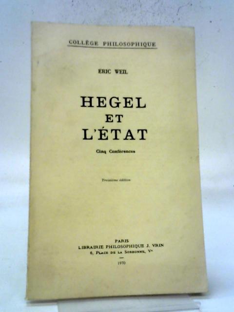 Hegel Et L'état. By Eric Weil