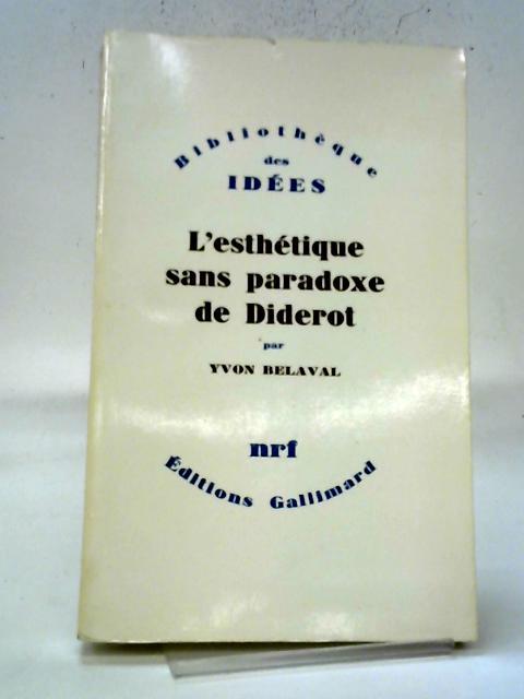 L'Esthétique Sans Paradoxe De Diderot By Yvon Belaval