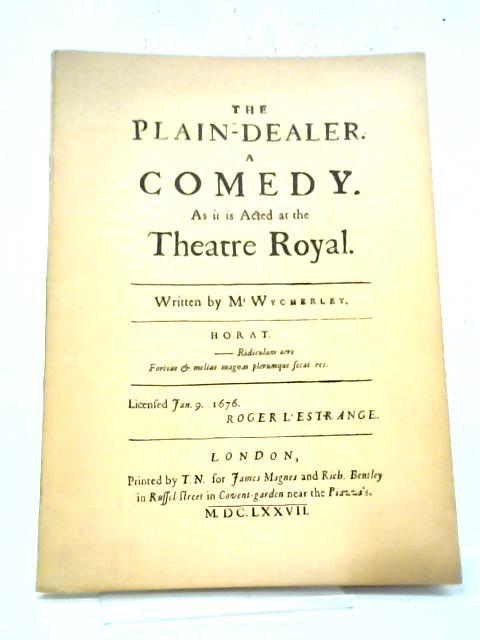 The Plain-Dealer, A Comedy By William Wycherley