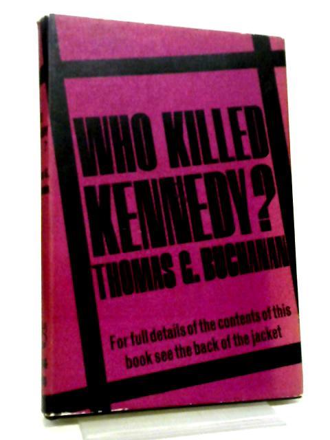 Who killed Kennedy? By Thomas Gittings Buchanan