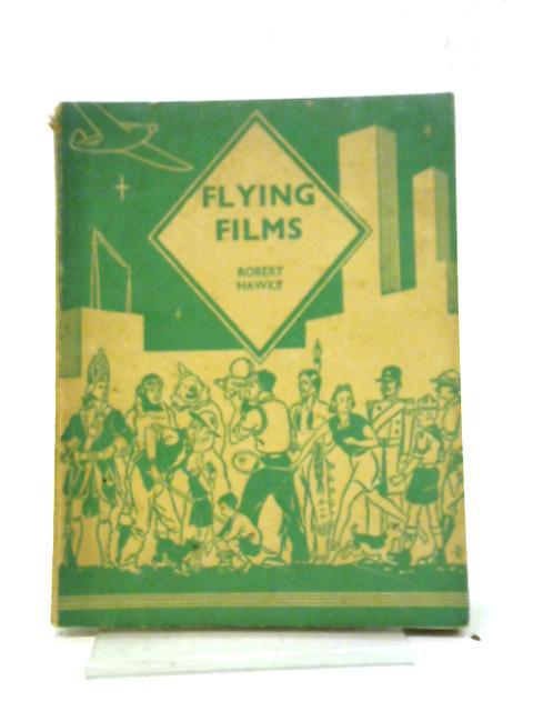 Flying Films By Robert Hawke