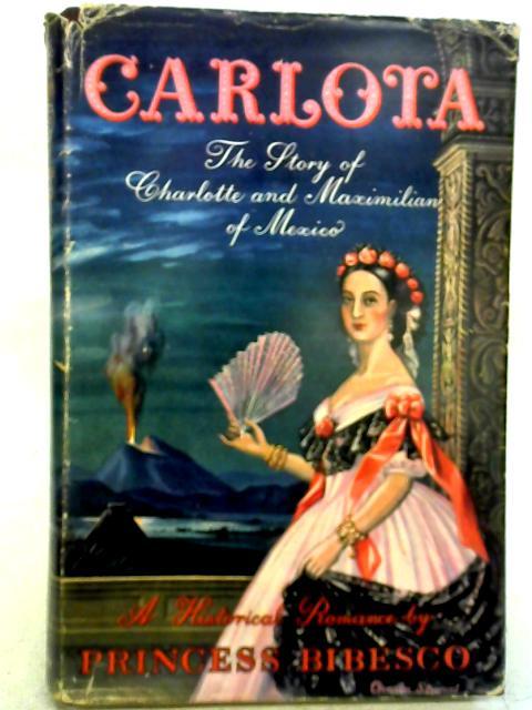 Carlota By Princess Bibesco