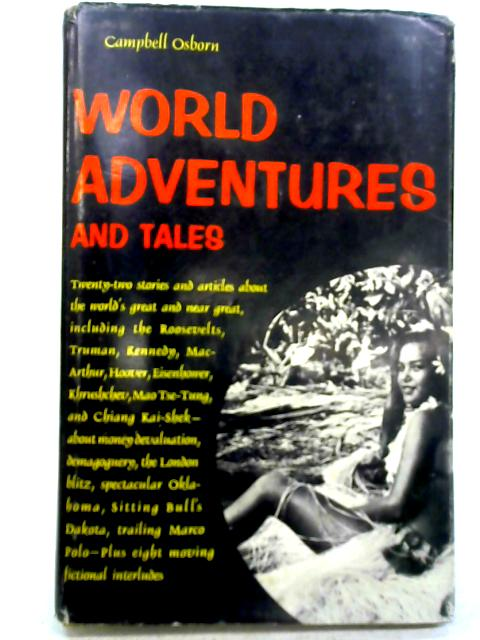 World Adventures and Tales By Campbell Osborn