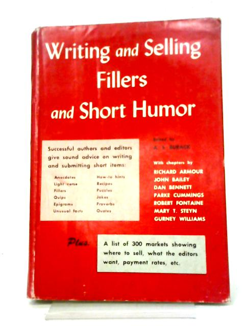 Writing And Selling Fillers And Short Humor By A. S. Burack