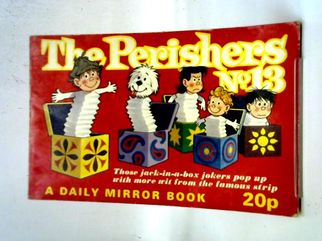 The Perishers No. 13 By Dodd, Maurice Collins, Dennis