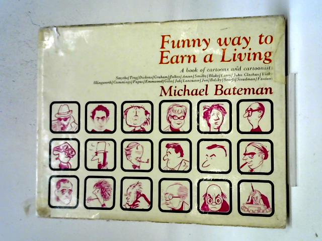 Funny Way To Earn A Living: A Book of Cartoons And Cartoonists By Michael Bateman