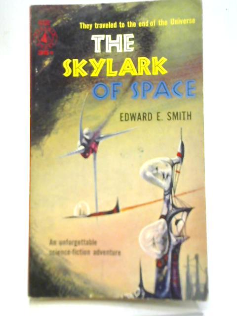 The Skylark of Space By E.E. 'Doc' Smith