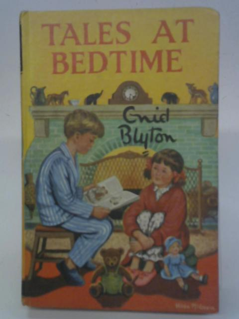 Tales at bedtime By Enid Blyton