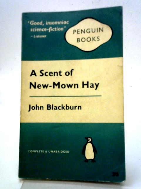 A Scent of New Mown Hay By John Blackburn