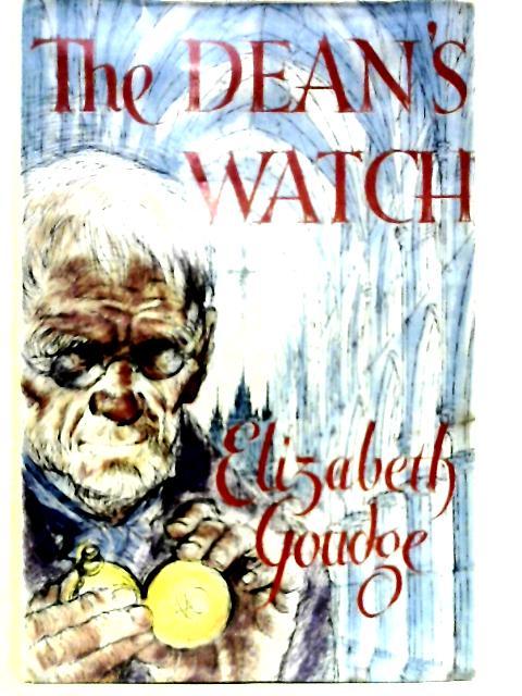 The Dean's Watch. Drawings by A.R. Whitear By Elizabeth Goudge