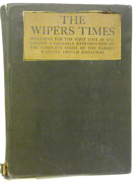 The Wipers Times By Lieut-Col. F.J. Roberts