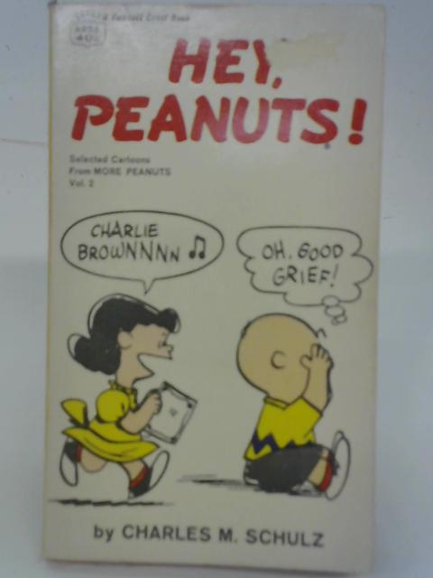 Hey Peanuts By Charles M Schulz
