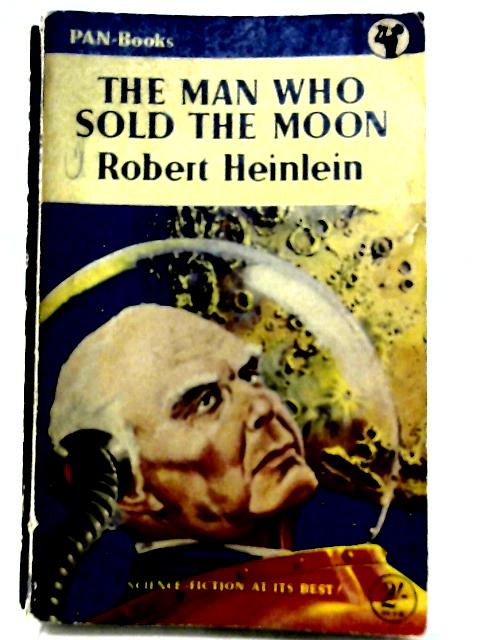 The Man Who Sold the Moon By Robert A. Heinlein