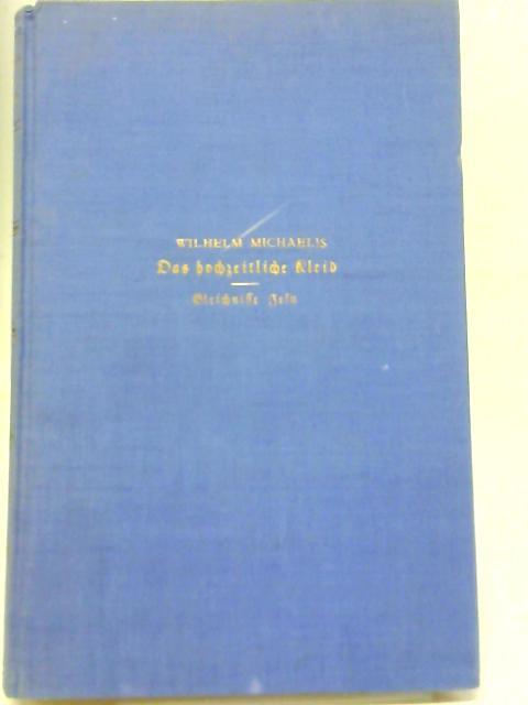 Das Hochzeitliche Kleid By D. Wilhelm Michaelis