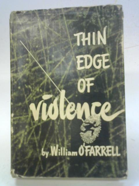 Thin Edge of Violence: a Novel of Suspense By William O'Farrell