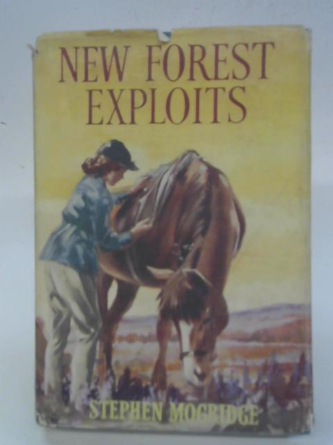 New Forest Exploits By Stephen Mogridge