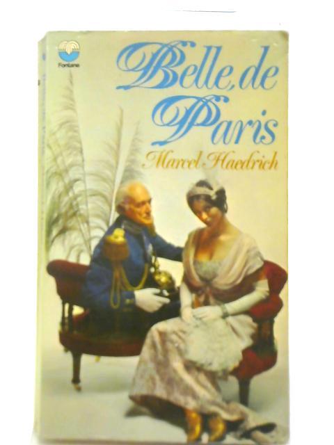Belle, De Paris By Marcel Haedrich