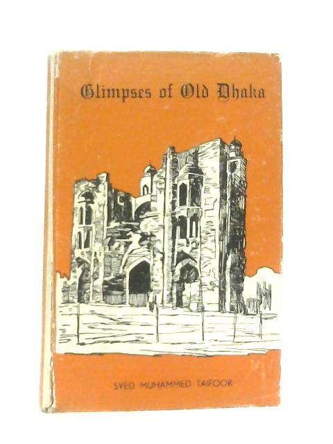 Glimpses of Old Dhaka By Syed Muhammed Taifoor
