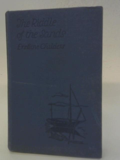 The Riddle Of The Sands - A Record Of Secret Service, By Erskine Childers