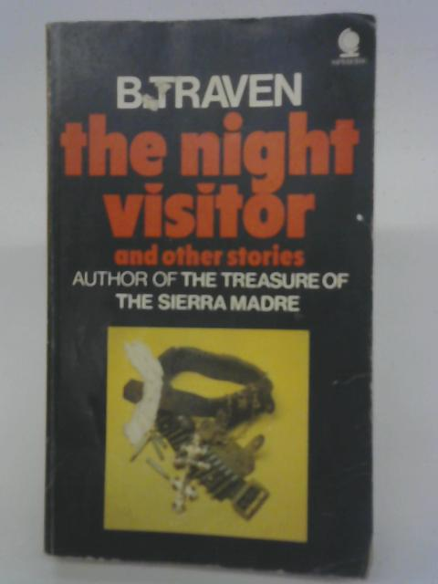 Night Visitor and Other Stories By B. Traven