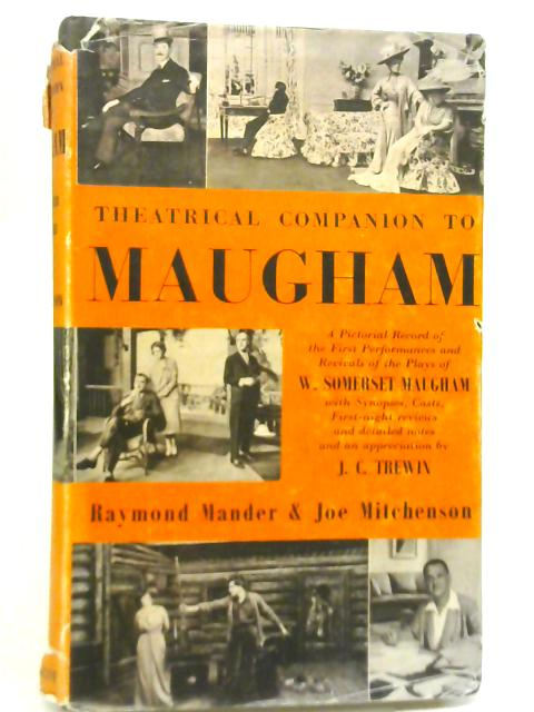 Theatrical Companion to Maugham By R Mander & J Mitchenson