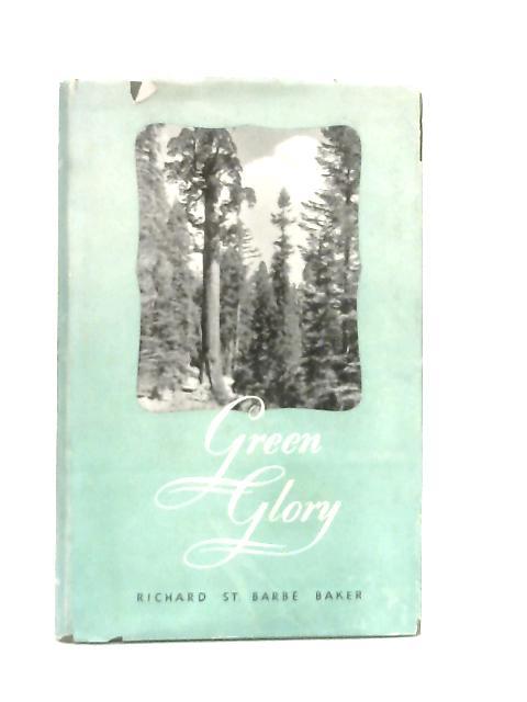 Green Glory By Richard St. Barbe Baker