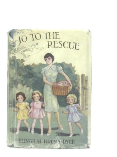Jo To The Rescue By Elinor M. Brent-Dyer