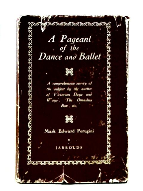A Pageant of the Dance & Ballet By Mark Edward Perugini