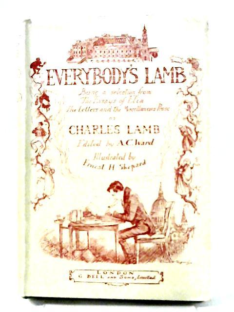 Everybody's Lamb : Being a Selection from The Essays of Elia : The Letters and the Miscellaneous Prose of Charles Lamb By A. C. Ward (Ed)