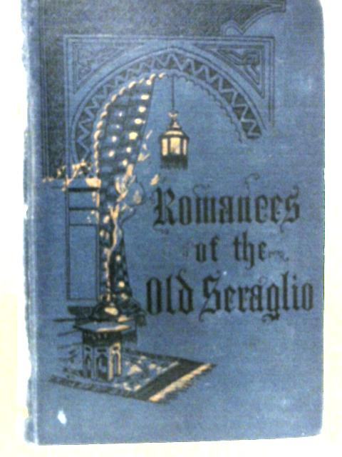 Romances Of The Old Seraglio By H. N. Crellin