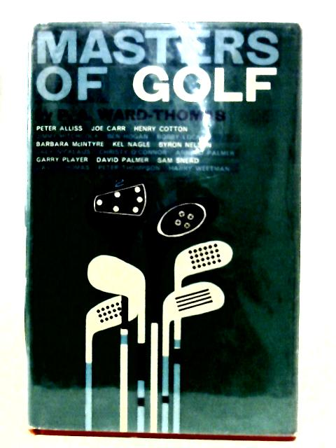 Masters of Golf By P.A. Ward-Thomas