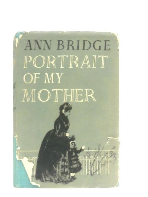 Portrait of my Mother By Ann Bridge