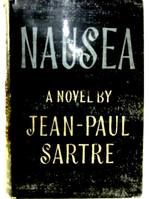Nausea By J-P Sartre